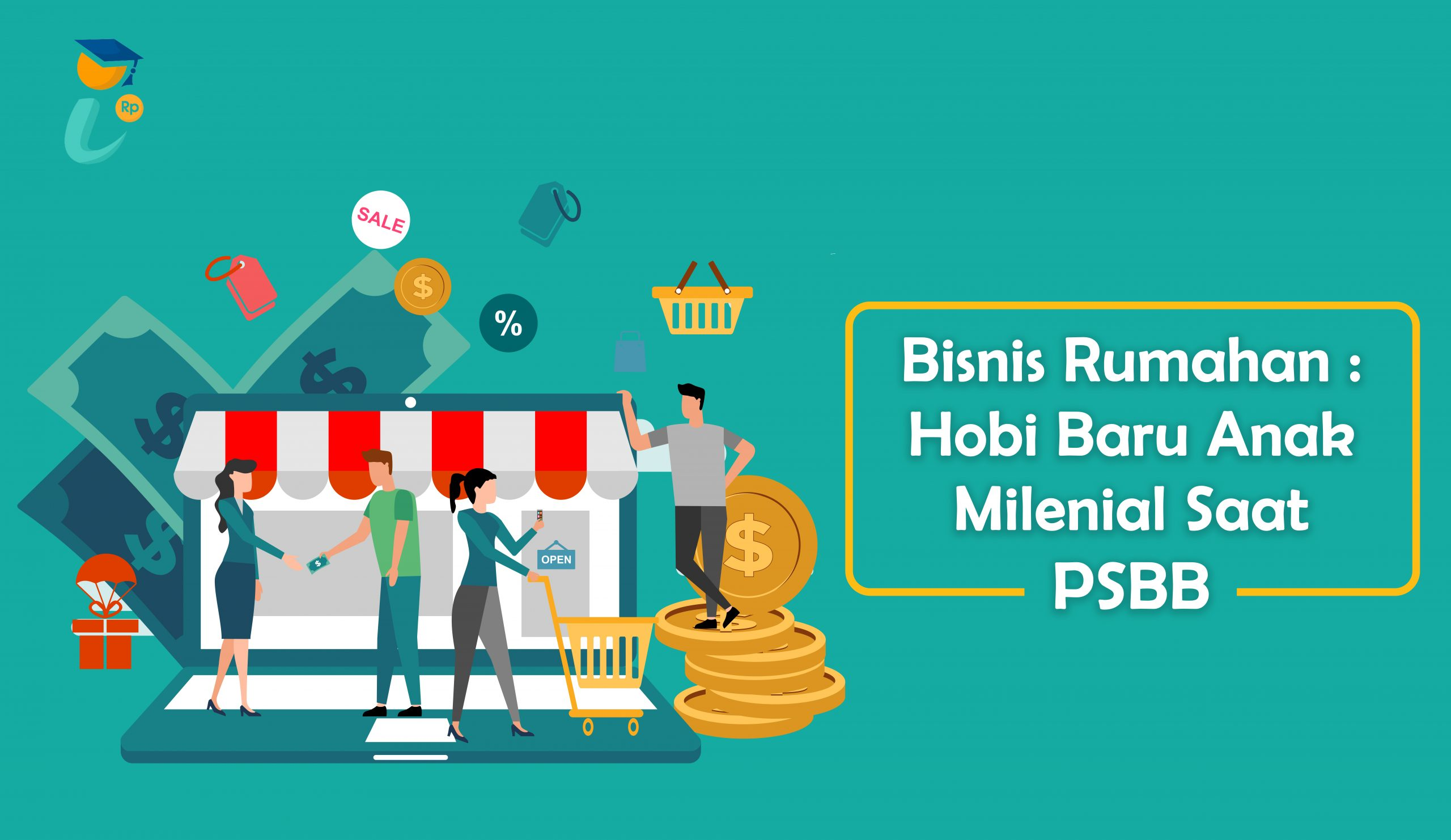 Bisnis Rumahan : Hobi Baru Milenial Saat PSBB
