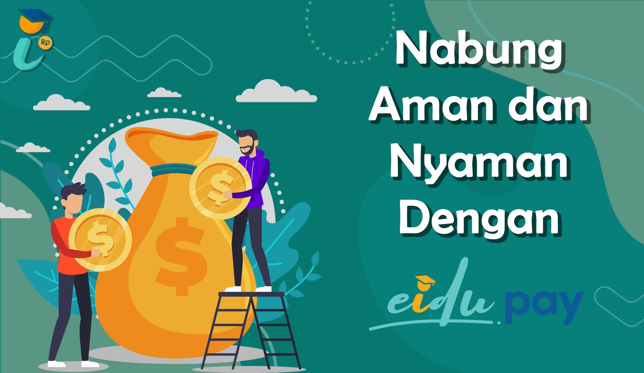 Nabung Aman dan Nyaman Dengan EiduPay
