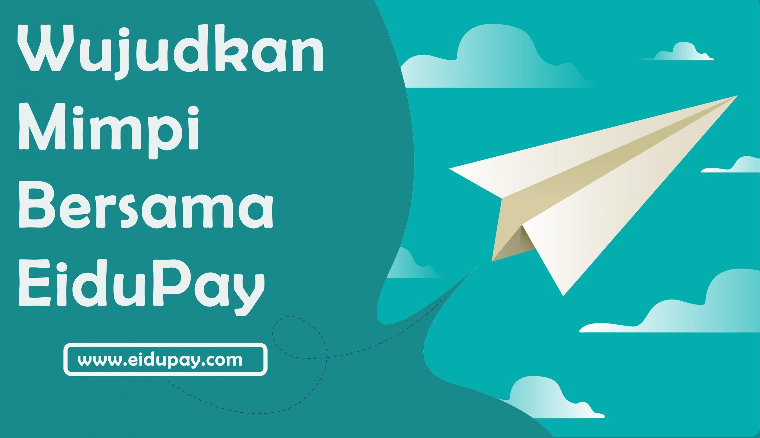 Wujudkan Mimpi Bersama EiduPay