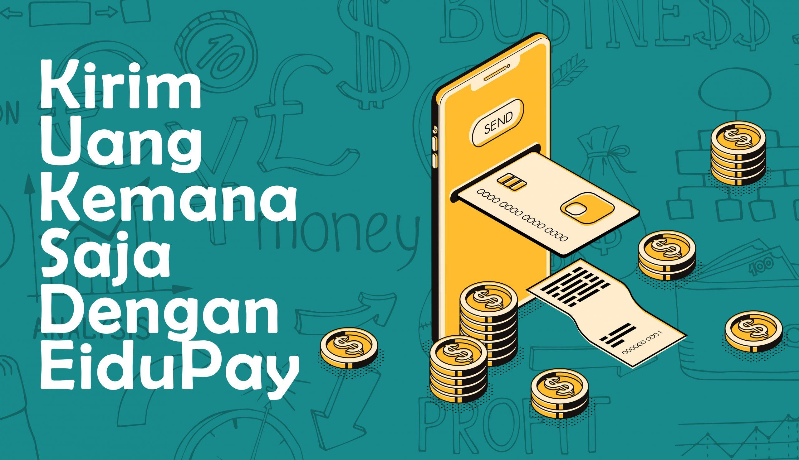 Kirim Uang Kemana Saja Dengan EiduPay