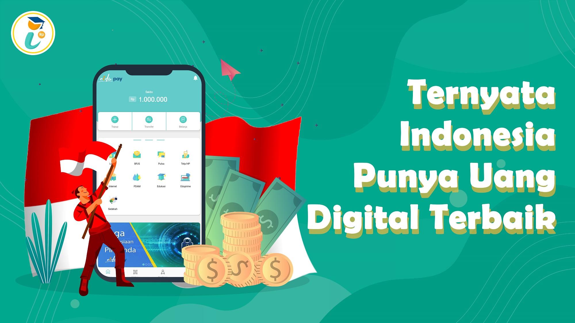 Indonesia Punya Uang Digital Terbaik