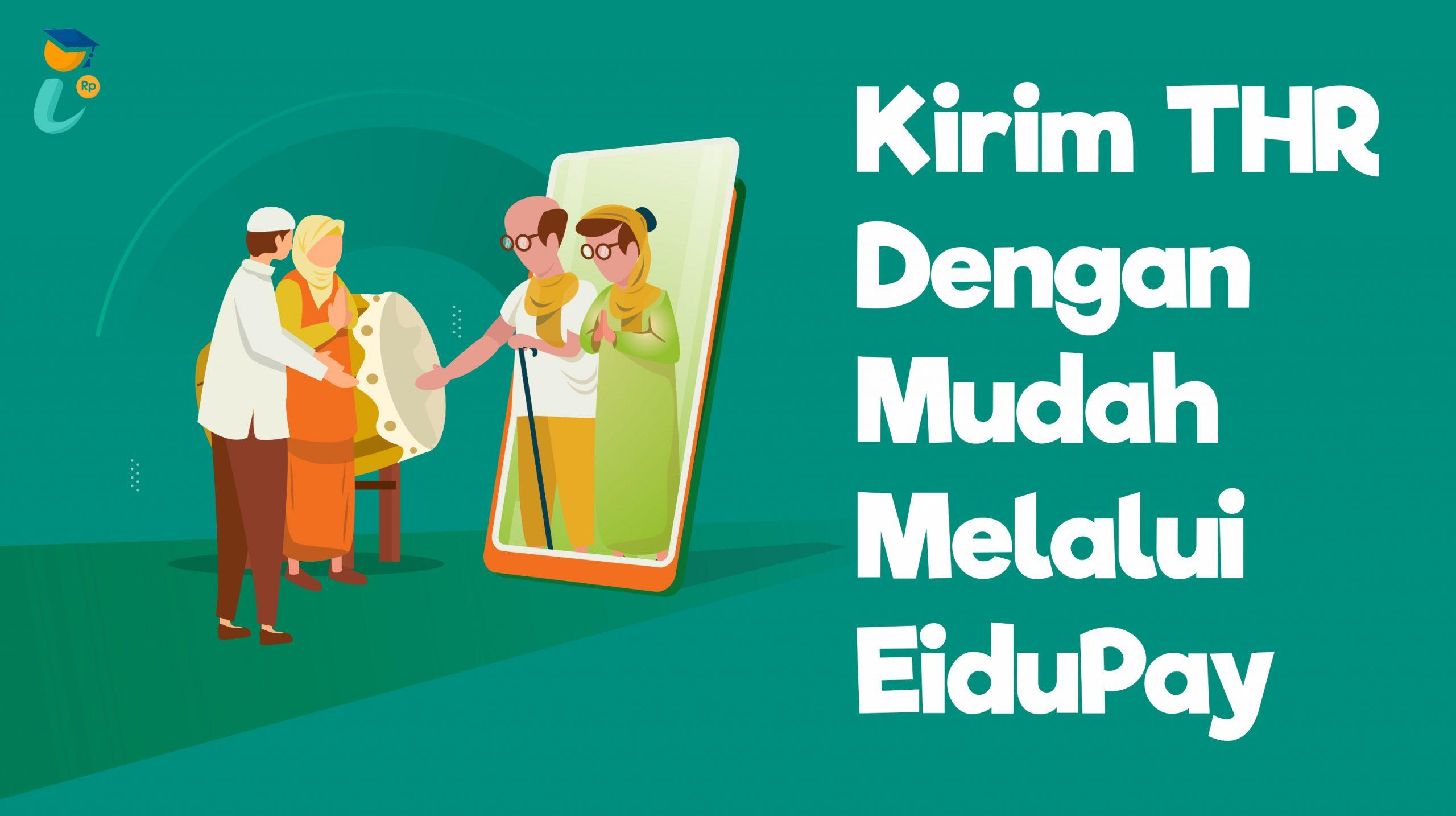 Kirim THR Dengan Mudah Melalui EiduPay