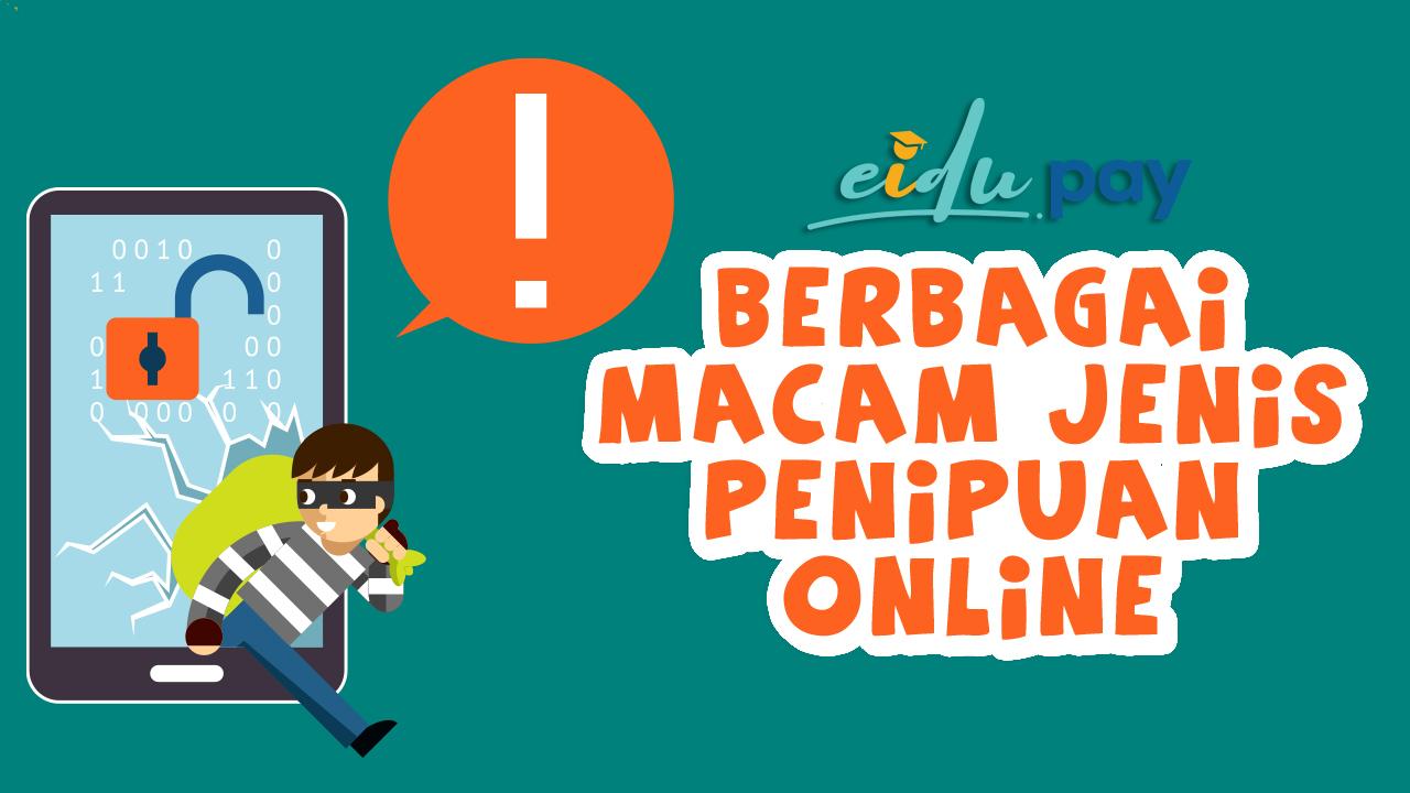 Berbagai Macam Jenis Penipuan Online