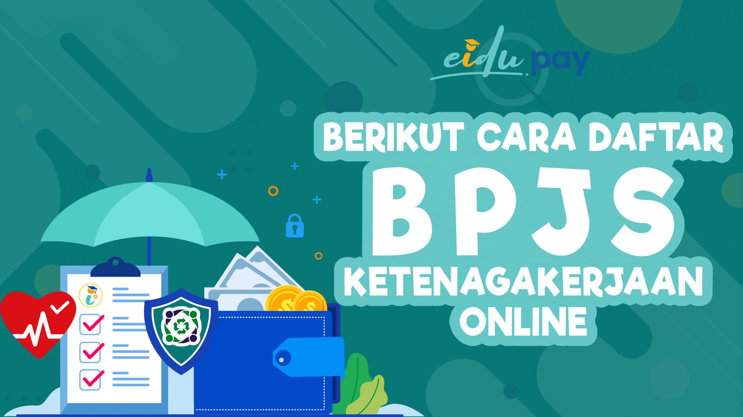 Berikut Cara Daftar BPJS Ketenagakerjaan Online